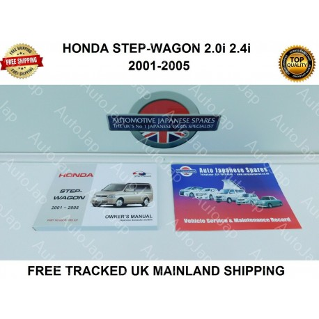 HONDA STEPWAGON 2001-2005 OWNERS MANUAL / HANDBOOK & FREE SERVICE BOOKLET